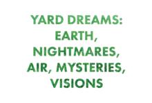 YARD DREAMS: earth, nightmares, air, mysteries, visions | William Bennett & UVA Yard Dreams Tribe
